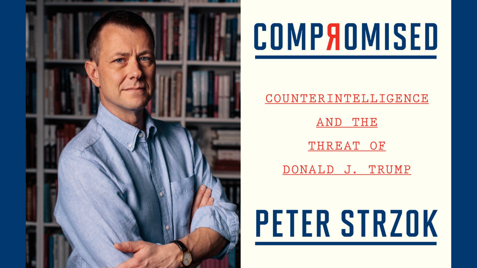Peter Strzok standing in front of a bookshelf with the cover of his book, Compromised, next to him